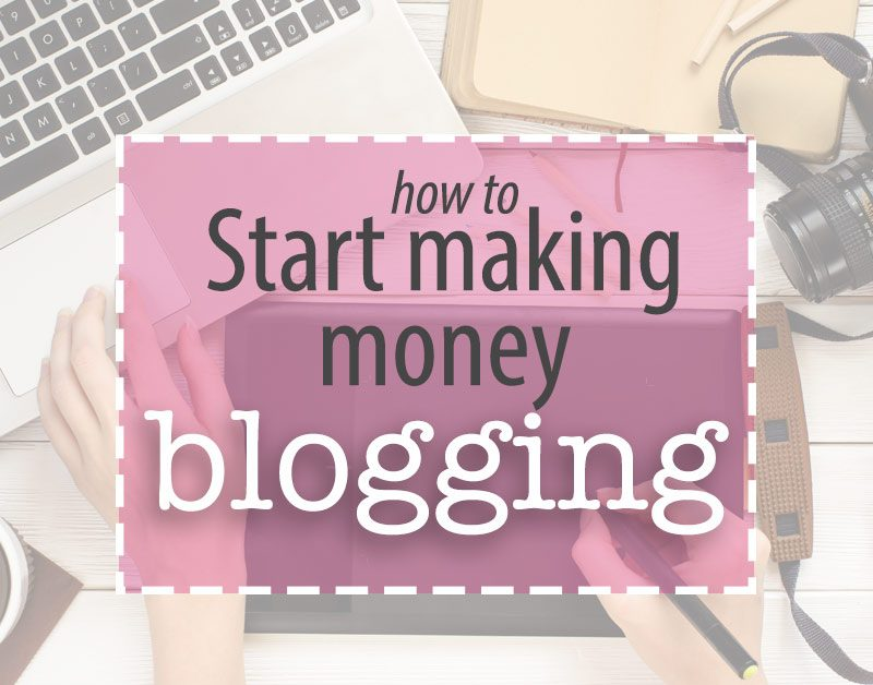 How To Get Started Earning Money With A Blog – Even If You've Never Blogged
