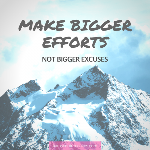 It's time to stop doing the things that hold you back from success. It's not easy, but making bigger efforts leads to bigger success. STop making excuses - start making changes!